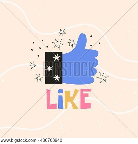 Thumb Up Hand Sign, Success, Like, Reccomend Gesture With Like Text. Colorful Vector Flat Illustrati