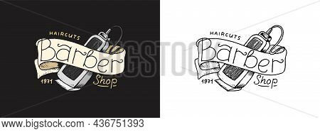 Hair Clipper And Ribbon. Barber Shop Badge And Label, Logo And Hipster Emblems. Haircut Of Beard And