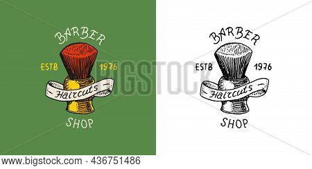 Brush For Shaving. Barber Shop Badge And Label, Logo And Hipster Emblems. Haircut Of Beard And Musta