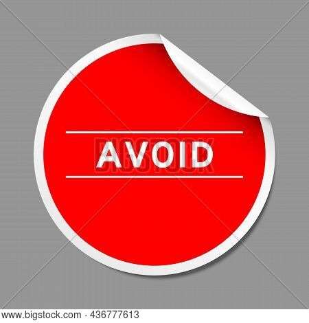 Red Color Peel Sticker Label With Word Avoid On Gray Background