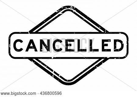 Grunge Black Cancelled Word Rubber Square Seal Stamp On White Background