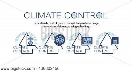 Home Climate Control System Concept. Vector Icon Set. Warming, Heating Unit, Air Conditioners System