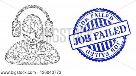 Vector Net Mesh Call Center Operator Carcass, And Job Failed Blue Rosette Rubber Stamp Seal. Hatched