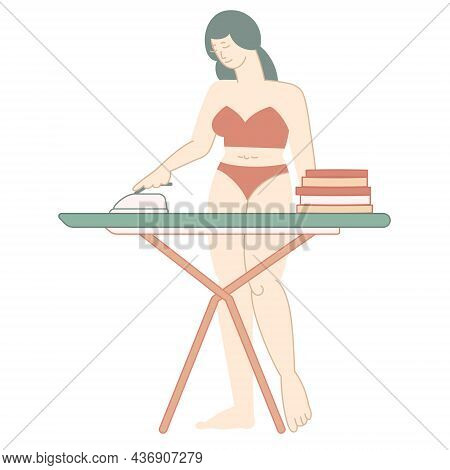 Happy Woman Wearing Underwear Is Ironing Clothes. Young Girl Near Iron Board - Isolated Vector Illus