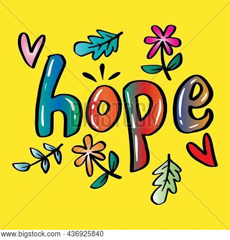 Hope Hand Drawn Lettering With Floral,  Modern Brush Calligraphy Text, Hope.