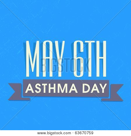 World Asthma Day concept with text May 6th Asthma Day on blue background.