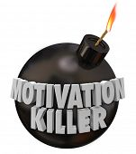 Motivation Killer 3d words on a round black bomb to illustrate discouragement and bad morale poster