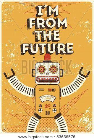 Retro robot. Vintage poster in grunge style