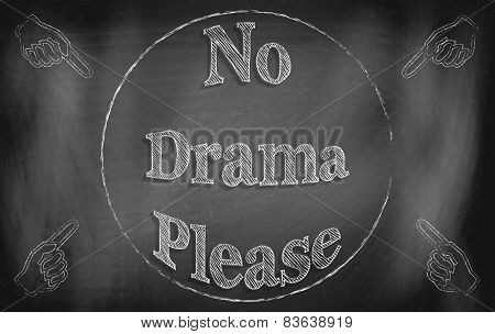 Black chalkboard with inscription 'No Drama Please'. poster