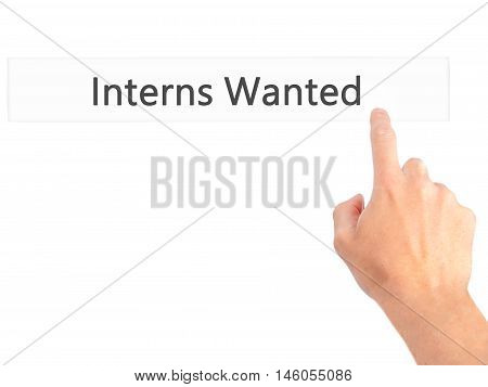 Interns Wanted - Hand Pressing A Button On Blurred Background Concept On Visual Screen.