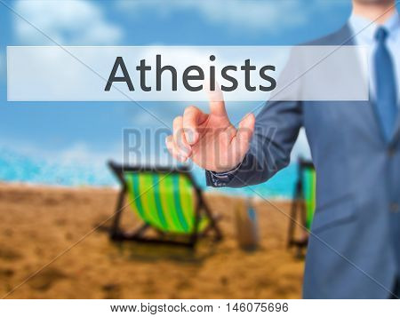 Atheists - Businessman Hand Pressing Button On Touch Screen Interface.