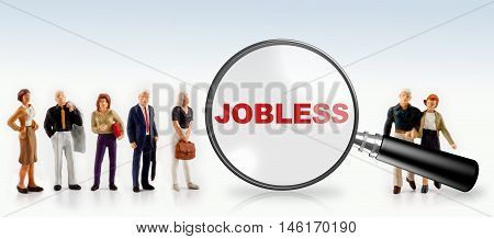 people with the word jobless in a magnifying glass -  jobless and worker concept