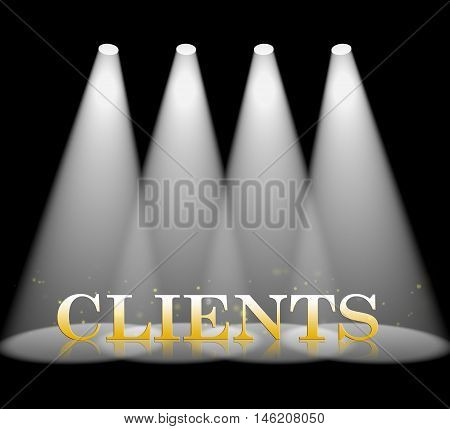 Clients Spotlight Shows Buyers Consumers And Customers
