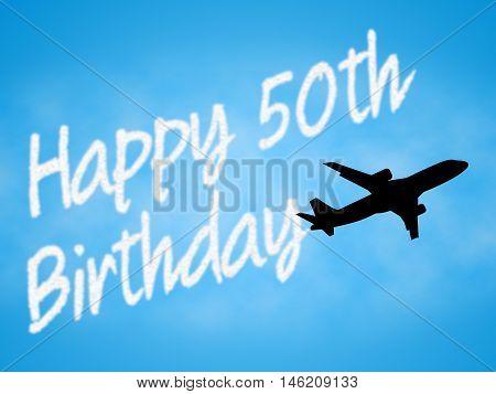 Happy Fiftieth Birthday Indicates Cheerful And Fun 50Th