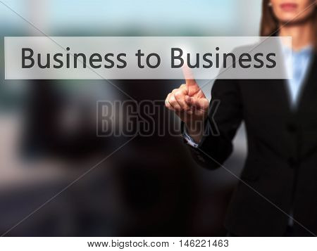 Business To Business - Isolated Female Hand Touching Or Pointing To Button