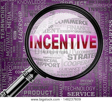 Incentive Magnifier Means Reward Inducement 3D Rendering