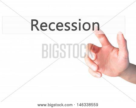 Recession - Hand Pressing A Button On Blurred Background Concept On Visual Screen.