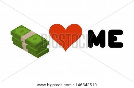 Money Loves Me. Heart And  Wad Of Cash. Emblem For Lovers Of Dollars. Logo For Rich