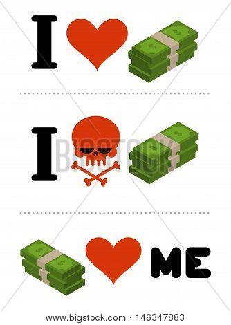 I Love Money. Dollars Love Me. Logo For Financiers. I Do Not Like Cash. Skull Symbol Of Hatred Cash.