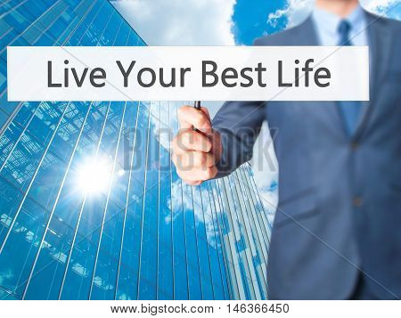 Live Your Best Life - Businessman Hand Holding Sign