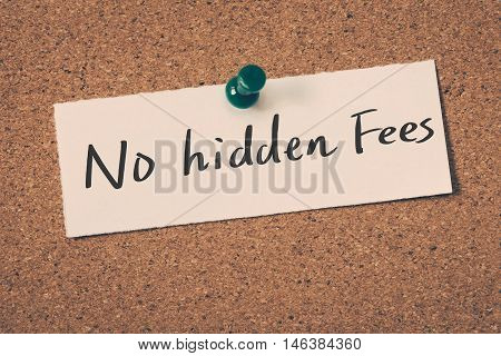 No hidden fees note pin on the bulletin board