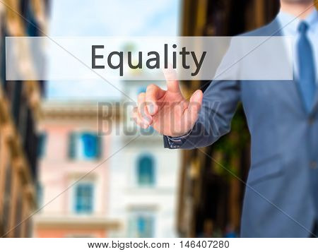 Equality -  Businessman Click On Virtual Touchscreen.