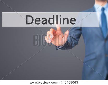 Deadline -  Businessman Click On Virtual Touchscreen.