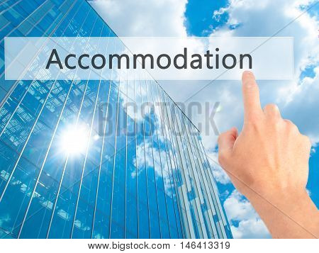 Accommodation - Hand Pressing A Button On Blurred Background Concept On Visual Screen.