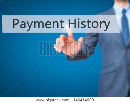 Payment History -  Businessman Press On Digital Screen.