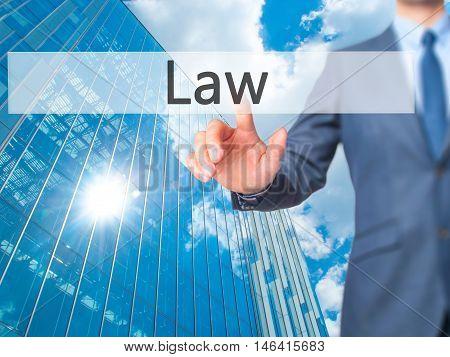 Law -  Businessman Press On Digital Screen.