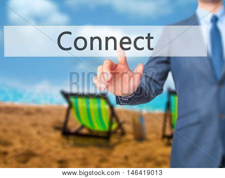 Connect -  Businessman Press On Digital Screen.