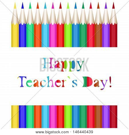A set of colored pencils. Vector illustration of a teacher's day. Inscription happy Teachers' Day.