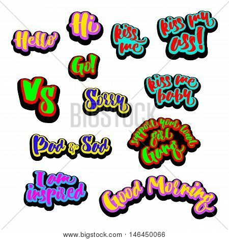 Vector illustration of comic patch text signs. Hi, Hello, Good morning, Sorry, Kiss me ass, Bad and Sad, I am inspired, Go. Cute and fun fashion sticker. Pop art badges and pins.