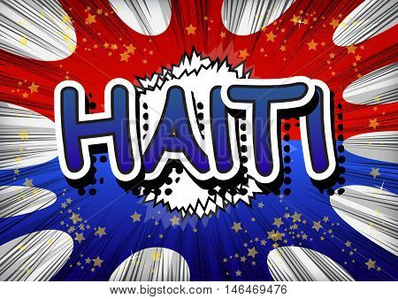 Haiti - Comic book style text on comic book abstract background.