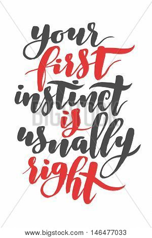 Your first instinct is usually right. Brush hand drawn calligraphy type
