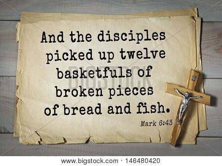 TOP-350. Bible verses from Mark. And the disciples picked up twelve basketfuls of broken pieces of bread and fish.