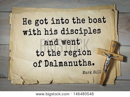 TOP-350. Bible verses from Mark.He got into the boat with his disciples and went to the region of Dalmanutha.