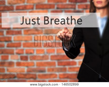 Just Breathe - Businesswoman Pressing Modern  Buttons On A Virtual Screen