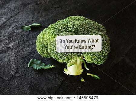 Do You Know What You're Eating? food label on broccoli