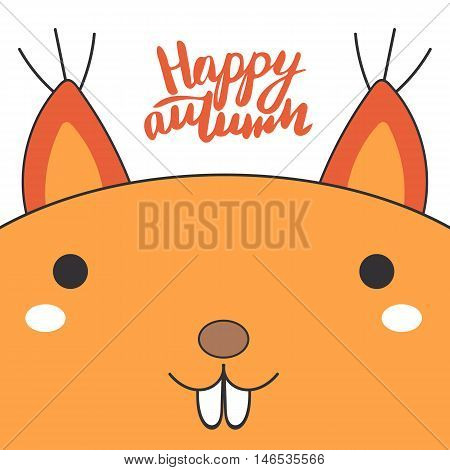 Cute hand drawn doodle card postcard with orange squirrel lettering quote happy autumn. Autumn background cover brochure