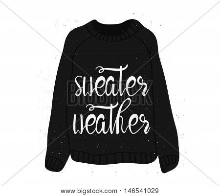 Hipster sweater with text sweater weather. Hipster inspirational vector typography poster.
