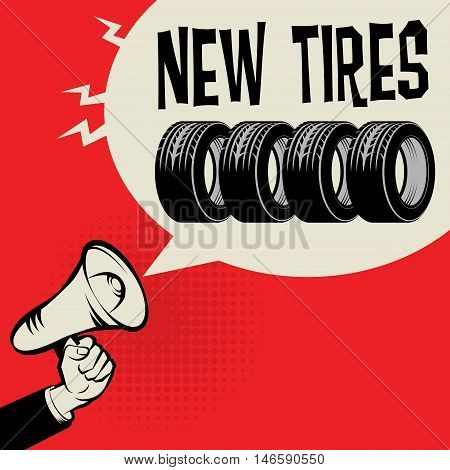 Megaphone Hand business concept with text New Tires, vector illustration
