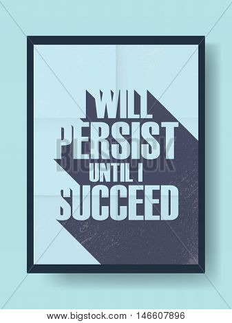 Business motivational poster about persistence and success on vintage vector background. Long shadow typography message. Eps10 vector illustration.