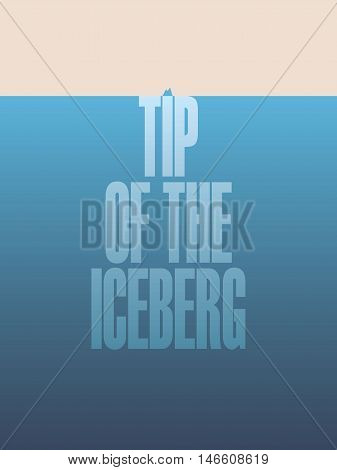 Tip of the iceberg illustration poster with text and quote. Vector motivational abstract design for business as metaphor for hidden risk. Eps10 vector illustration.