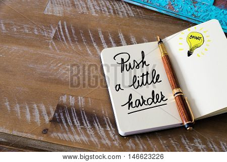 Written Text Push A Little Harder