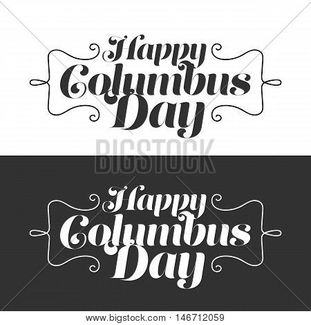 Stylish text Columbus Day vector illustrations design