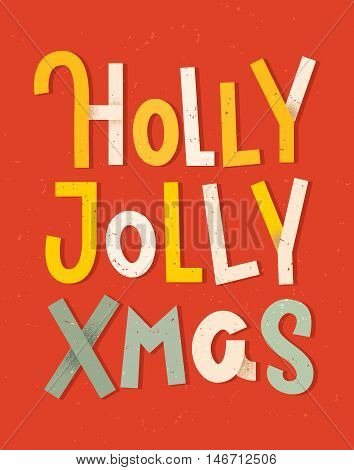 Holly Jolly Xmas. Colorful Typographic Poster. Christmas Lettering On Red Background