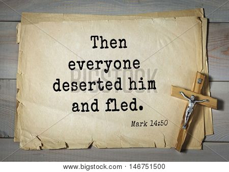 TOP-350. Bible verses from Mark.Then everyone deserted him and fled.