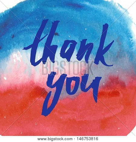 Vector handwritten calligraphy inscription on red and blue grunge watercolor stain background - Thank you.