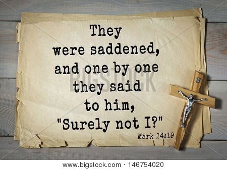 TOP-350. Bible verses from Mark.They were saddened, and one by one they said to him,